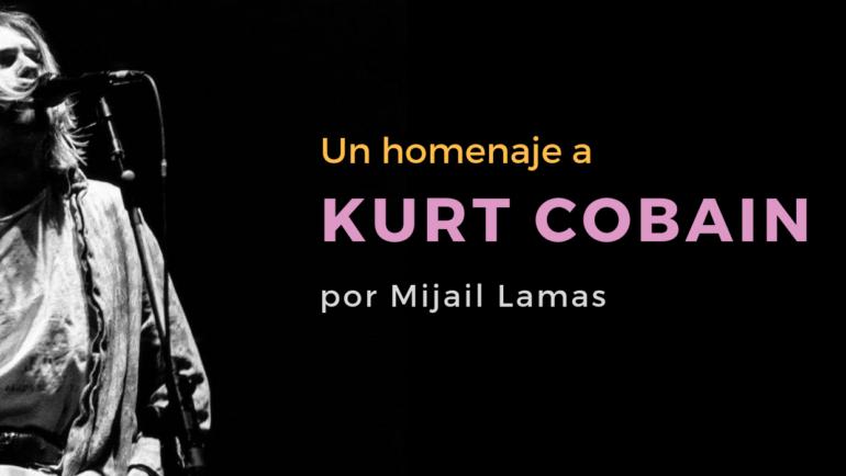 Homenaje a Kurt Cobain, por Mijail Lamas