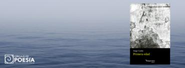 La misma niebla que habita la existencia: Primera edad, de Jorge Galán, por Rubén Márquez Máximo