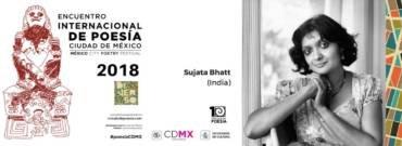 Encuentro Internacional de Poesía Ciudad de México 2018: Sujata Bhatt